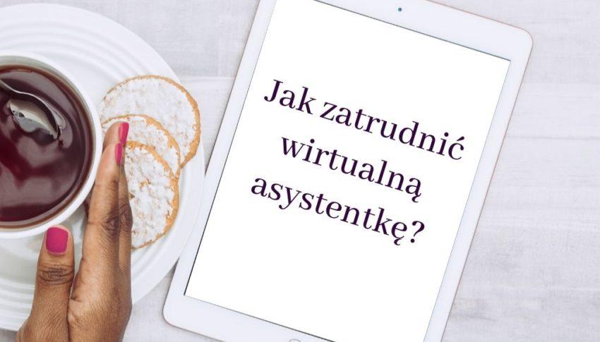 Jak zatrudnić wirtualną asystentkę?